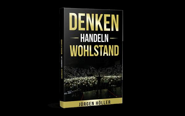 Denken - Handeln - Wohlstand - Das Buch von Jürgen Höller
