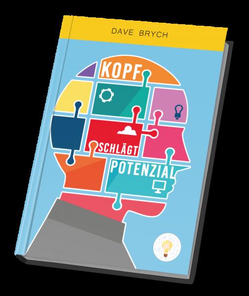 Kopf schlägt Potenzial - Das Bestseller Buch von Dave Brych