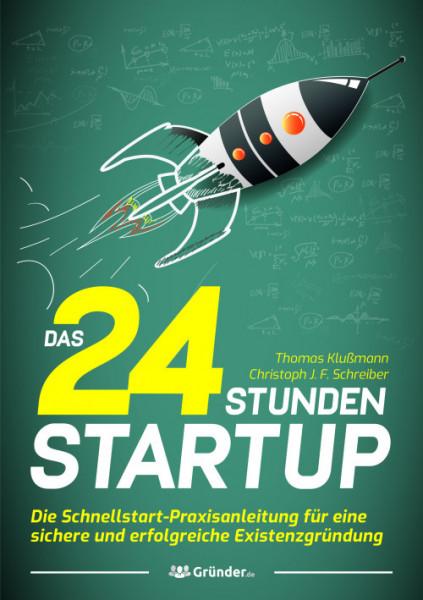 Das 24 Stunden Startup - Das Buch von Thomas Klußmann