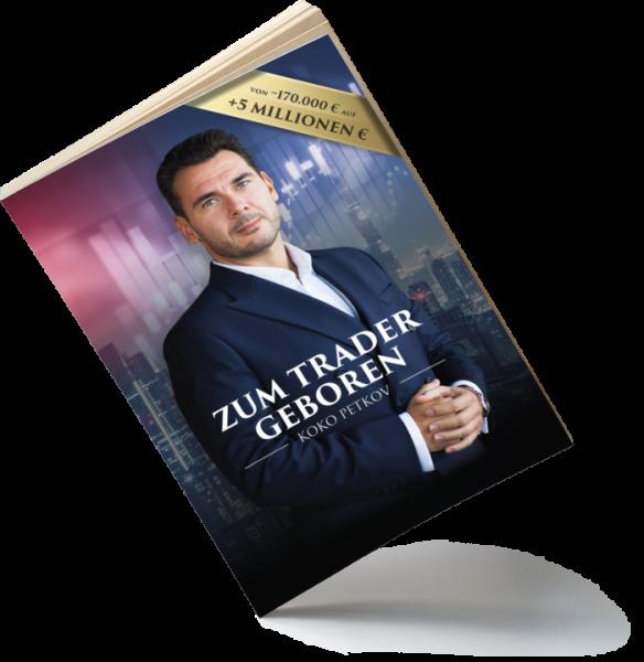 Zum Trader geboren - Das Trading Buch von Koko Petkov