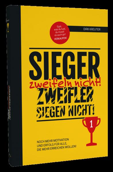 Sieger Zweifeln Nicht - Zweifler Siegen Nicht - Das Buch von Dirk Kreuter