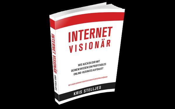 Internet Visionär - Das Buch von Kris Stelljes
