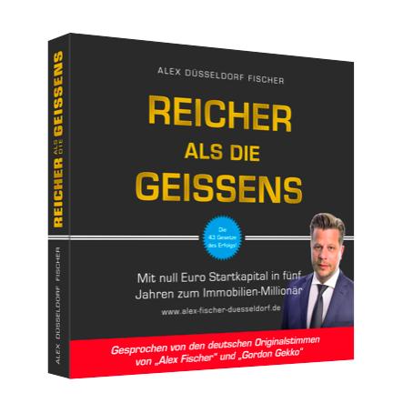 Reicher als die Geissens – Das Hörbuch von Alex Fischer