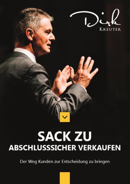 Sack Zu! Abschlusssicher verkaufen - Das Ebook von Dirk Kreuter