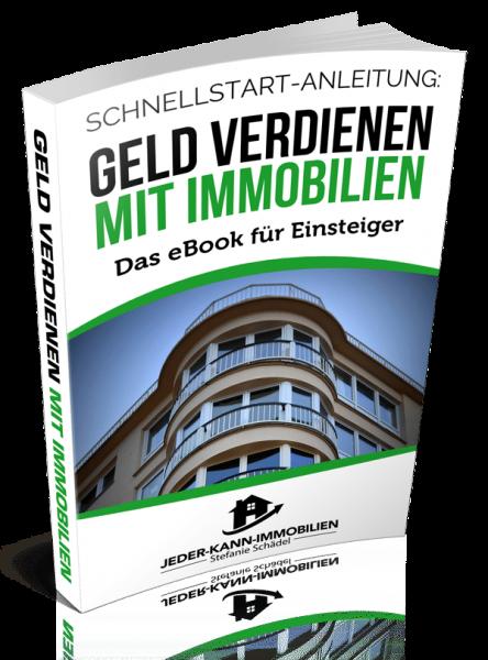 Geld verdienen mit Immobilien - Schnellstart-Anleitung - Stefanie Schädel